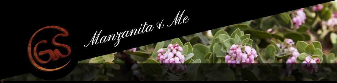 Manzanita & Me